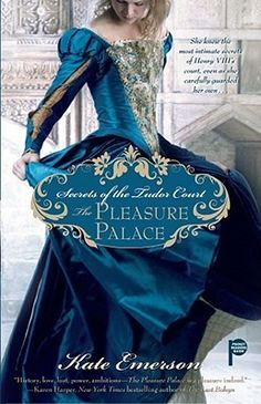 The Pleasure Palace (Secrets of the Tudor Court #1) by Kate Emerson