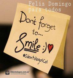 No olviden sonreír, Feliz domingo para todos #OdontólogosCol #Smile