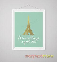 Paris is always a good idea Eiffel Tower  Faux by StorybirdPrints, $9.00