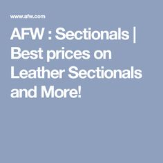 AFW : Sectionals | Best prices on Leather Sectionals and More!