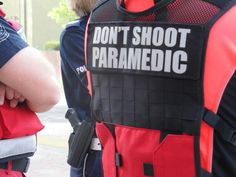 Don't shoot. Paramedic. We need these in Stockton.