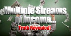 Multiple Income Streams Is a Wealth Building System Whose Time May Never Come. Uncover the Pitfalls You Must Avoid if Financial Freedom Is Your Goal.