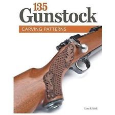 135 Gunstock Carving Patterns - Irish, Lora S. (2013, Paperback New)