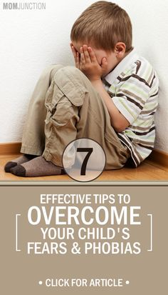 7 Effective tips you to make your child overcome his fears and phobias.