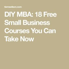 DIY MBA: 18 Free Small Business Courses You Can Take Now