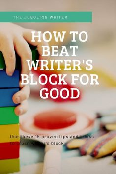 Are you struggling with writer's block? Every writer deals with this. Here are 15 proven tips and tricks to beat writer's block for good.