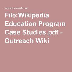 File:Wikipedia Education Program Case Studies.pdf - Outreach Wiki