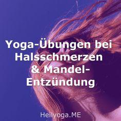Yoga-Übungen bei Halsschmerzen & Mandelentzündung Pranayama, Mantra, Bronchitis, Asthma, Lunge, Stress, Meditation, Blog, Sore Neck Muscles