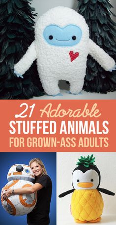 I NEED ALL OF THESE!!!!!  21 Adorable Stuffed Animals For Grown-Ass Adults