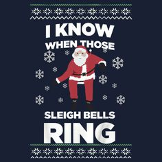 59f659605 I know when Those Sleigh bells RING - Santa Dacing Throught Snow