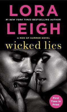 Wicked Lies | Lora Leigh | Men of Summer #2 | Sept 1 | https://www.goodreads.com/book/show/11888941-wicked-lies | #romance #erotica