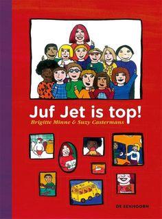 Juf Jet is top! - Suzy Castermans  [741.4 CASTERMANS S. 2016]