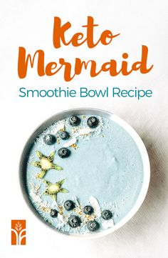 Beauty Boosting Mermaid Smoothie Bowl - and it's Keto Friendly!