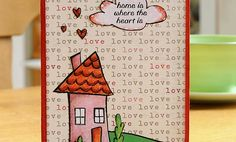 Crafts n' things Weekly - home is where the heart is card