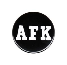 AFK Away From Keyboard Button Badge Pin by AlienAndEarthling