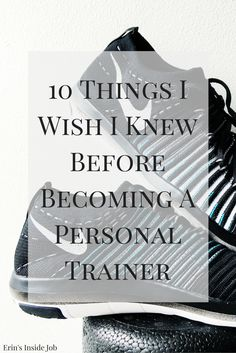 10 Things I Wish I Knew Before Becoming A Personal Trainer