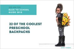 The coolest backpacks for preschoolers and little kids   Cool Mom Picks Back to School Guide 2016