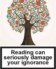 Ignorance is the lack of knowledge or information. Reading is known to be one of the greatest cures for ignorance. I Love Books, Good Books, Books To Read, My Books, Free Books, I Love Reading, Reading Tree, Reading Books, Happy Reading