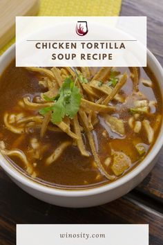 You'll love this chicken soup tortilla recipe beyond words. A Mexican tortilla soup bursting with flavors and chunky filling. This spicy chicken tortilla soup is a great addition to your meal ideas for dinner. A delicious dinner recipe that can be paired with good red wine. #redwineguide #wineanddinner #foodandwinerecipes #winepairingwithfood #tortillasouprecipe #delicioussouprecipe Mexican Tortilla Soup, Tortilla Recipe, Chicken Tortilla Soup, Chicken Recipe With Wine, Chicken Recipes, Homemade Vegetable Soups, Chicken Tortellini Soup, Wine Pairings, Delicious Dinner Recipes