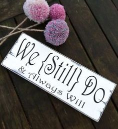 This hand distressed sign reads 'We Still Do & Always Will'. This sign makes a great photo prop and a great keepsake after the wedding, or a lovely anniversary present. We appreciate your understanding with this. Wedding Anniversary Pictures, 60th Anniversary Parties, Anniversary Gifts For Parents, Personalized Anniversary Gifts, Anniversary Decorations, 25th Wedding Anniversary, Anniversary Ideas, Anniversary Surprise, Wedding Decorations