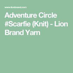 Adventure Circle #Scarfie (Knit) - Lion Brand Yarn