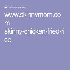 www.skinnymom.com skinny-chicken-fried-rice