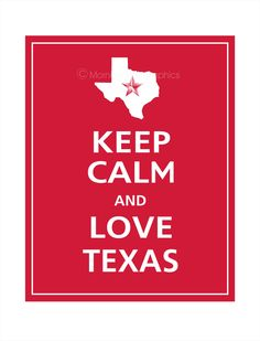 Keep Calm and LOVE TEXAS Print 8x10 (Vintage Red featured). $10.95, via Etsy.