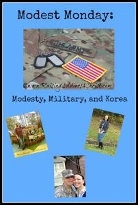 Modest Monday: Modesty, Military, and Korea - Raising Soldiers 4 Christ--- Military Travel, Seoul South Korea
