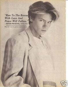 River Phoenix Quotes, Rain Phoenix, Rest In Peace, Peace And Love, My Love, Beautiful Person, Beautiful Boys, Stand By Me, 1980s