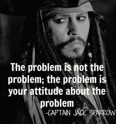 inspirational quotes & We choose the most beautiful charming life pattern: captain jack sparrow - quote - :) - the problem is.charming life pattern: captain jack sparrow - quote - :) - the problem is. most beautiful quotes ideas One Sentence Quotes, Great Quotes, Quotes To Live By, Top Quotes, Short Quotes, Inspire Quotes, Funny Quotes From Movies, Best Movie Quotes Funny, One Line Quotes