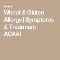 Wheat Allergy One Of The Most Common Food Allergies Is An Allergic Reaction To Wheat Based Foods Learn About The Symptoms Diagnosis And Treatment