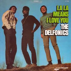 """""""La La Means I Love You"""" (1968, Philly Groove) by The Delfonics."""