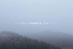 My soul thirsts for you God. Psalm 42:2 // Godsfingerprints.net