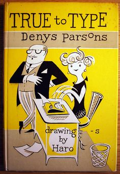 True to Type, by Denys Parsons, Illustrations by Haro. c. 1955. // So great!