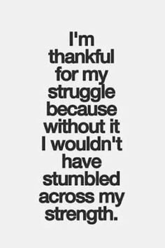 challenges and struggles shows us the way to our strengths