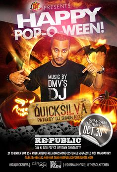 Pop Life presents POP-O-WEEN & DJ Quicksilva's Scorpio Birthday Celebration on Wednesday, Oct. 30 from 9 pm - 2 am at Republic 314 N. College St in Uptown Charlotte. Tables: 980.322.9859. Costumes suggested but not mandatory. Music by Ciroc Boyz', 106 & Park, DMV's & birthday boy DJ Quicksilva & DJ Shaun Nyce on the patio.