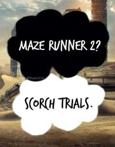 Roses are red Violets are blue It's called The Scorch Trails Not The Maze Runner 2