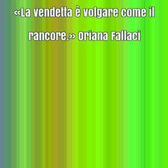immagine frase celebre di Oriana Fallaci