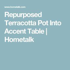 Repurposed Terracotta Pot Into Accent Table | Hometalk