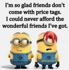 Well Said Quotes About Friends By The #Minions