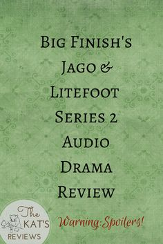Here's my review of the second series of Jago & Litefoot! Big Finish, The Kat, Audio Drama, No Time For Me, About Me Blog, It Is Finished, Dramas, Geek, Books