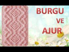BURGU VE AJUR Örgü modeli - Şiş İşi İle Örgü Modelleri - YouTube