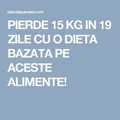 PIERDE 15 KG IN 19 ZILE CU O DIETA BAZATA PE ACESTE ALIMENTE! 1200 Calorie Diet Plan, Diet Recipes, Healthy Recipes, Healthy Food, Muscle Up, 1200 Calories, Health And Beauty, Detox, Health Fitness