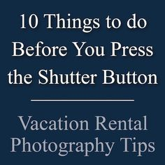 10-things-to-do-before-you-press-the-shutter-button-copy.jpg