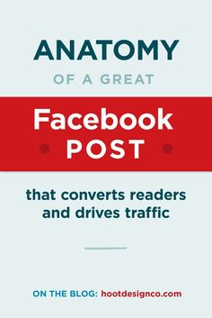 These five tips are the essential parts of a great business Facebook post that converts readers and drives traffic to your website. Pin for later or click through to read now – and start creating more effective, engaging Facebook posts for your small business or blog! | Hoot Design Co. blogging, web design, business and social media resources for small businesses and entrepreneurs