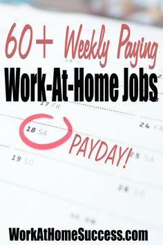 Don't miss these 60 work-at-home jobs that pay weekly! http://www.workathomesuccess.com/weekly-paying-work-at-home-jobs/?utm_campaign=coschedule&utm_source=pinterest&utm_medium=Leslie%20Truex&utm_content=60%2B%20Weekly%20Paying%20Work-At-Home%20Jobs