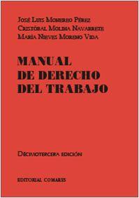 Manual de derecho del trabajo / José Luis Monereo Pérez, Cristóbal Molina Navarrete, María Nieves Moreno Vida. - 13ª ed. - 2015