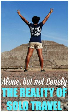 Alone, But Not Lonely: The Reality of Solo Travel