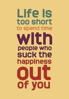 Motivation Monday. #Motivation #Quote - very true - keep yourself around positive people and be happy!