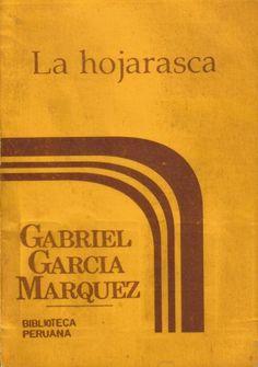 La hojarasca. Gabriel Garcia Marquez.